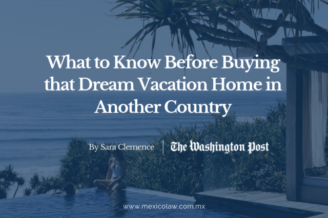 What to KnowBefore Buying That Dream Vacation Home in Another Country